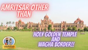 Amritsar other than Golden Temple and Wagha Border ?