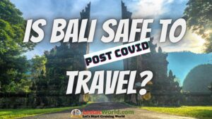 Is it safe to travel to Bali after COVID?