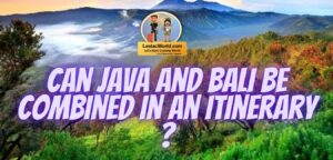 Is it Possible to Combine Bali and Java in an itinerary ?