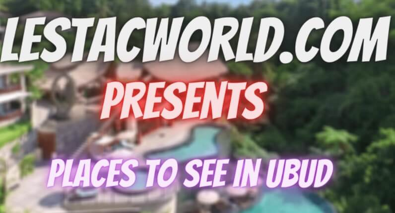 What places are there to visit in Ubud , Bali?
