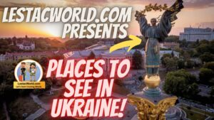 Famous Places to see/Visit in Ukraine in Itinerary ?