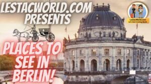Places to see/visit in Berlin !