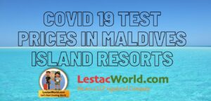 Cost of Covid 19 test at Maldives Island resorts